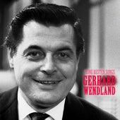 Seine besten Songs (Remastered) by Gerhard Wendland