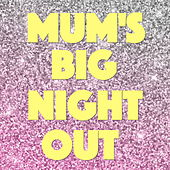 Mum's Big Night Out de Various Artists