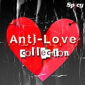 Spicy Anti-Love Collection von Eleni Hatzidou, Stella Kalli, Vasilis Karras, Despina Vandi, Akis Diximos, Dionisis Shinas, Thanos Petrelis, Ioakim Fokas, Hristos Menidiatis, Elli Kokkinou, Panos Kalidis, Tus, Nikos Zades