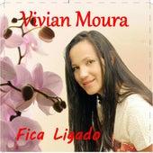 Fica Ligado de Vivian Moura