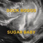Sugar Baby by Dock Boggs