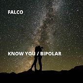 Know You / Bipolar de Falco