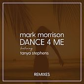 Dance 4 Me (Remixes) by Mark Morrison