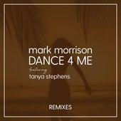 Dance 4 Me (Remixes) de Mark Morrison