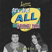 It's Not All About You (Acoustic) de Lawrence