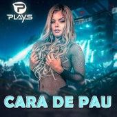 Cara de Pau von Forró dos Plays
