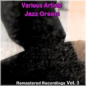 Jazz Greats Vol. 3 von Various Artists