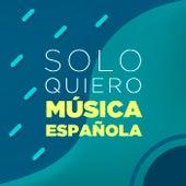 Solo Quiero Música Española von Various Artists