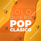 Solo Quiero Pop Clásico von Various Artists