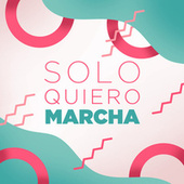 Solo Quiero Marcha de Various Artists