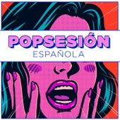Popsesión Española de Various Artists