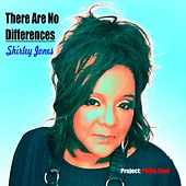 There Are No Differences by Shirley Jones