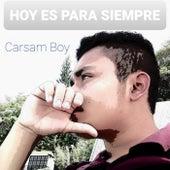 Hoy es para siempre de Carsam Boy