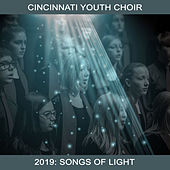 Cincinnati Youth Choir 2019: Songs of Light by Various Artists