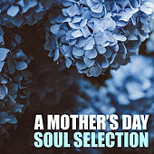 A Mother's Day Soul Selection by Various Artists
