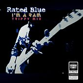 I'm a Ram (Trippy Mix) de Rated Blue