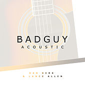 bad guy (Acoustic) de Dan Berk and Lance Allen