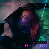 Healing (Acoustic) by Camden Cox