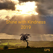 Shine with Kindness 2019 by GPS