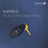 Blue Is the Beginning by Waldeck