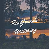 Rio Grande Watching by Jox Talay