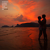 Tender Piano Music for Those in Love by Piano Love Songs
