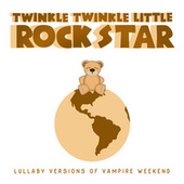 Lullaby Versions of Vampire Weekend von Twinkle Twinkle Little Rock Star