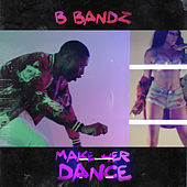 Make Her Dance de B.Bandz