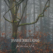 For the Love of It de Jennifer Derrick Adams