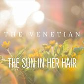 The Sun in Her Hair de Venetian