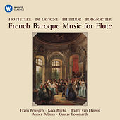 French Baroque Music for Flute by Hottetere, Philidor & Boismortier by Frans Brüggen