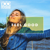 100 Greatest Feel Good di Various Artists