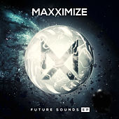 Maxximize Future Sounds by Various Artists