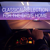 Classical Selection For The Drive Home de Various Artists