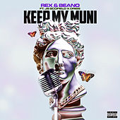 Keep My Muni (feat. JB Scofield & Driss) de Rex