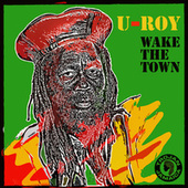 Wake The Town by U-Roy