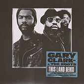 This Land (Remix) [From The Tonight Show Starring Jimmy Fallon] [feat. Black Thought] by Gary Clark Jr.