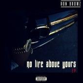 No Life Above Yours EP de Ron Browz