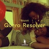 Quero Resolver by Nouve