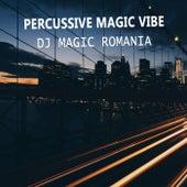 Percussive Magic Vibe di Dj Magic Romania