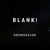 Blank! by OrionDaGawd