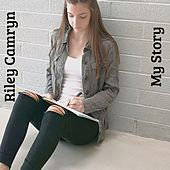 My Story by Riley Camryn