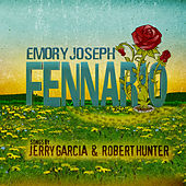 Fennario (Songs by Jerry Garcia & Robert Hunter) by Emory Joseph