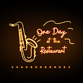 One Day at the Restaurant by Various Artists