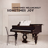 Sometimes Melancholy, Sometimes Joy by Various Artists