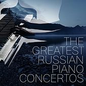 The Greatest Russian Piano Concertos by Various Artists
