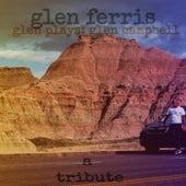 Glen Plays: Glen Campbell (A Tribute) von Glen Ferris