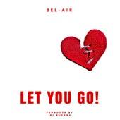 Let You Go! di Bel Air