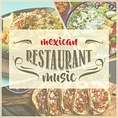 Mexican Restaurant Music by Various Artists