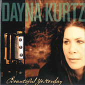 Beautiful Yesterday by Dayna Kurtz